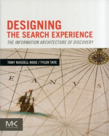 Designing the Search Experience : The Information Architecture of Discovery, Paperback / softback Book
