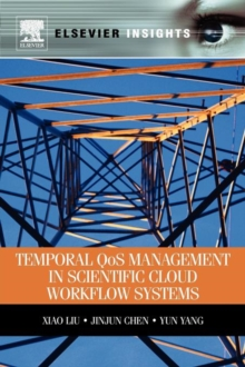 Temporal QOS Management in Scientific Cloud Workflow Systems, Paperback Book