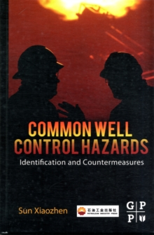 Common Well Control Hazards : Identification and Countermeasures, Hardback Book