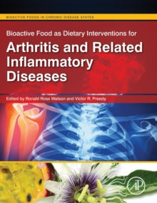 Bioactive Food as Dietary Interventions for Arthritis and Related Inflammatory Diseases : Bioactive Food in Chronic Disease States, Hardback Book