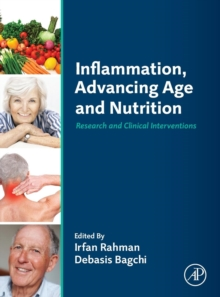 Inflammation, Advancing Age and Nutrition : Research and Clinical Interventions, Hardback Book
