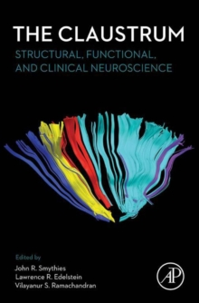 The Claustrum : Structural, Functional, and Clinical Neuroscience, Hardback Book