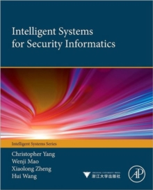 Intelligent Systems for Security Informatics, Hardback Book