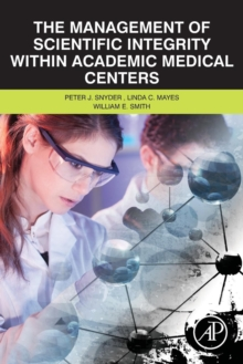 The Management of Scientific Integrity within Academic Medical Centers, Paperback / softback Book