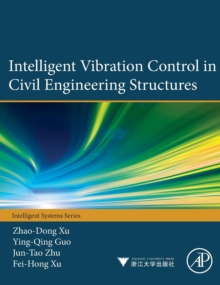 Intelligent Vibration Control in Civil Engineering Structures, Hardback Book