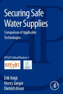 Securing Safe Water Supplies : Comparison of Applicable Technologies, Paperback / softback Book