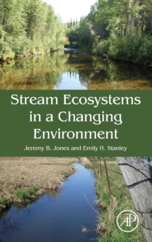 Stream Ecosystems in a Changing Environment, Hardback Book