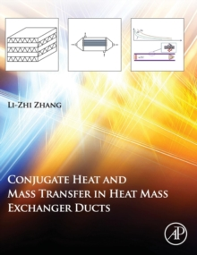 Conjugate Heat and Mass Transfer in Heat Mass Exchanger Ducts, Hardback Book