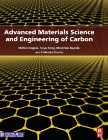 Advanced Materials Science and Engineering of Carbon, Hardback Book