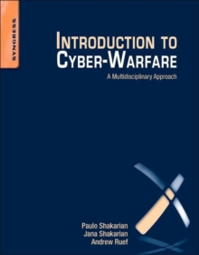 Introduction to Cyber-Warfare : A Multidisciplinary Approach, Paperback / softback Book