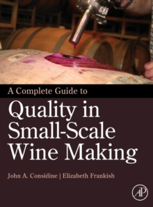 A Complete Guide to Quality in Small-Scale Wine Making, Hardback Book