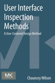 User Interface Inspection Methods : A User-Centered Design Method, Paperback / softback Book