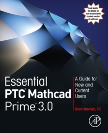 Essential PTC (R) Mathcad Prime (R) 3.0 : A Guide for New and Current Users, Paperback / softback Book