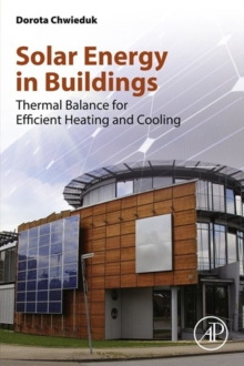 Solar Energy in Buildings : Thermal Balance for Efficient Heating and Cooling, Paperback / softback Book