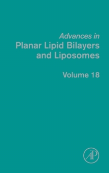 Advances in Planar Lipid Bilayers and Liposomes : Volume 18, Hardback Book