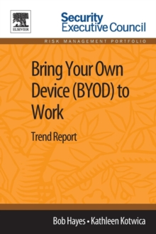 Bring Your Own Device (BYOD) to Work : Trend Report, Paperback / softback Book
