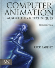 Computer Animation : Algorithms and Techniques, Hardback Book