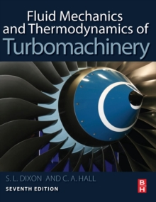 Fluid Mechanics and Thermodynamics of Turbomachinery, Hardback Book