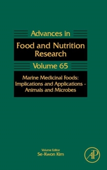 Marine Medicinal Foods : Implications and Applications: Animals and Microbes Volume 65, Hardback Book
