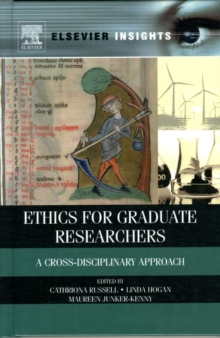 Ethics for Graduate Researchers : A Cross-Disciplinary Approach, Hardback Book