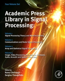 Academic Press Library in Signal Processing : Signal Processing Theory and Machine Learning, Communications and Radar Signal Processing, Array and Statistical Signal Processing, Image, Video Processin, Mixed media product Book