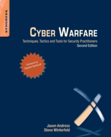 Cyber Warfare : Techniques, Tactics and Tools for Security Practitioners, Paperback / softback Book