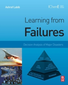 Learning from Failures : Decision Analysis of Major Disasters, Hardback Book