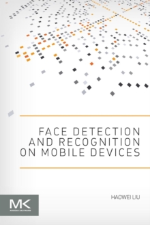 Face Detection and Recognition on Mobile Devices, Paperback / softback Book