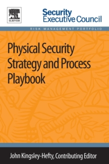 Physical Security Strategy and Process Playbook, Paperback / softback Book