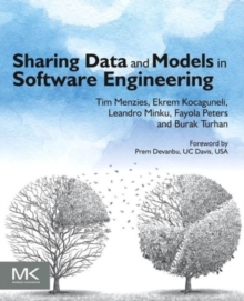 Sharing Data and Models in Software Engineering, Paperback / softback Book
