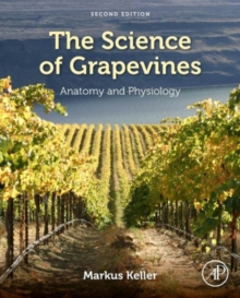 The Science of Grapevines : Anatomy and Physiology, Hardback Book