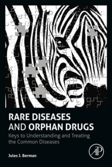 Rare Diseases and Orphan Drugs : Keys to Understanding and Treating the Common Diseases, Hardback Book