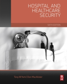 Hospital and Healthcare Security, Hardback Book