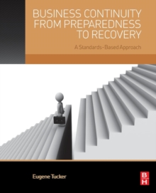 Business Continuity from Preparedness to Recovery : A Standards-Based Approach, Paperback / softback Book