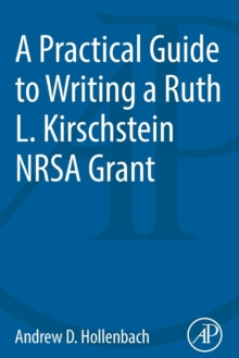 A Practical Guide to Writing a Ruth L. Kirschstein NRSA Grant, Paperback / softback Book