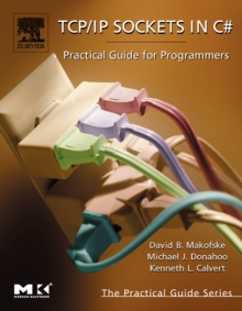 TCP/IP Sockets in C# : Practical Guide for Programmers, Paperback / softback Book