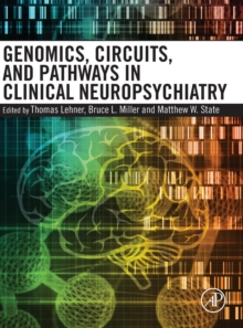 Genomics, Circuits, and Pathways in Clinical Neuropsychiatry, Hardback Book