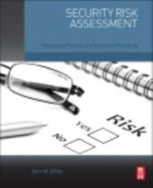 Security Risk Assessment : Managing Physical and Operational Security, Paperback Book