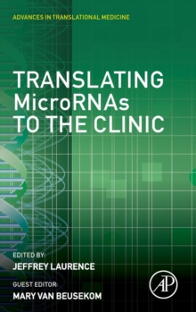 Translating MicroRNAs to the Clinic, Hardback Book