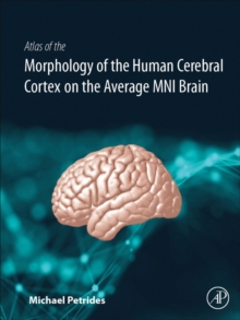 Atlas of the Morphology of the Human Cerebral Cortex on the Average MNI Brain, Hardback Book