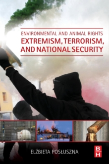 Environmental and Animal Rights Extremism, Terrorism, and National Security, Paperback / softback Book