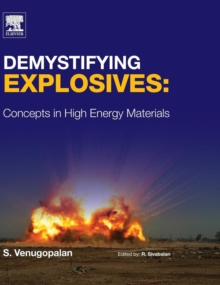 Demystifying Explosives : Concepts in High Energy Materials, Hardback Book