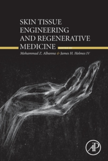 Skin Tissue Engineering and Regenerative Medicine, Paperback / softback Book