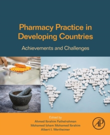 Pharmacy Practice in Developing Countries : Achievements and Challenges, Paperback Book