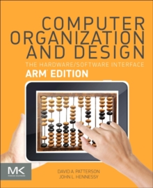 Computer Organization and Design ARM Edition : The Hardware Software Interface, Paperback Book