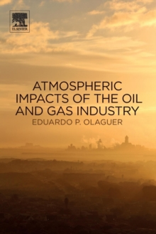 Atmospheric Impacts of the Oil and Gas Industry, Paperback / softback Book