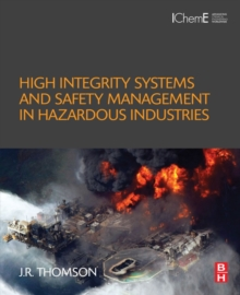 High Integrity Systems and Safety Management in Hazardous Industries, Paperback / softback Book