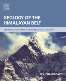 Geology of the Himalayan Belt : Deformation, Metamorphism, Stratigraphy, Paperback Book