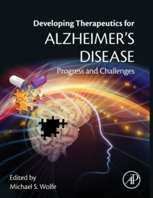 Developing Therapeutics for Alzheimer's Disease : Progress and Challenges, Hardback Book