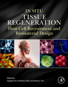 In Situ Tissue Regeneration : Host Cell Recruitment and Biomaterial Design, Paperback / softback Book